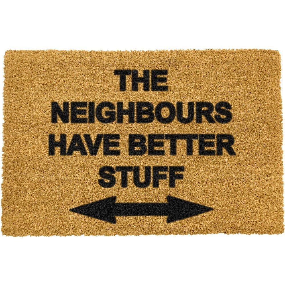 Rohožka z přírodního kokosového vlákna Artsy Doormats Neighbours Have Better Stuff,40x60cm